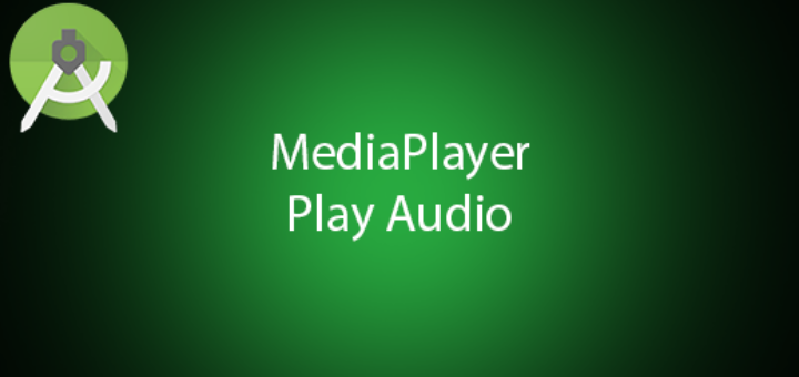 Android MediaPlayer Play Audio Tutorial - QuestDot