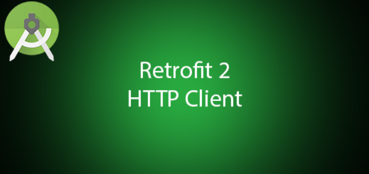 Android Retrofit 2 HTTP Client communicate with REST API