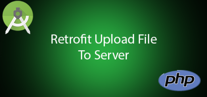 Android Retrofit 2 Upload file to Server Tutotial - QuestDot