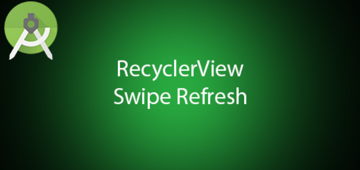 Android RecyclerView Swipe Refresh Tutorial - QuestDot